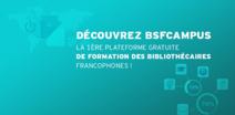 BSF Campus: la plateforme d'apprentissage pour les bibliothécaires francophones